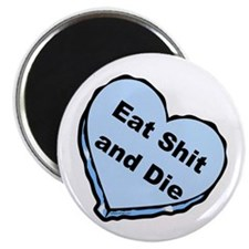 Eat Shit and Die Magnet