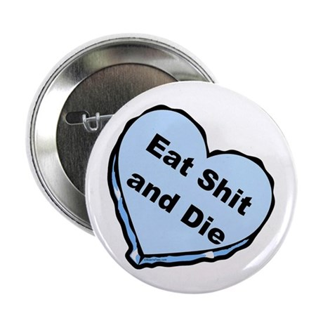 Eat Shit and Die Button