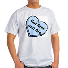 Eat Shit and Die Ash Grey T-Shirt