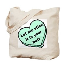 Stick it in Your Butt Tote Bag