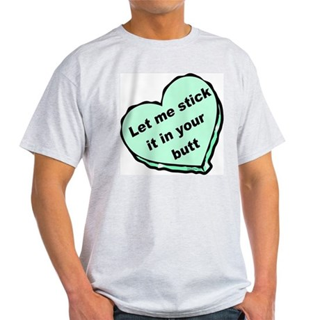 Stick it in Your Butt Ash Grey T-Shirt