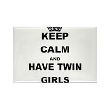 KEEP CALM AND HAVE TWIN GIRLS Magnets