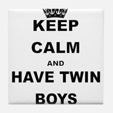 KEEP CALM AND HAVE TWIN BOYS Tile Coaster