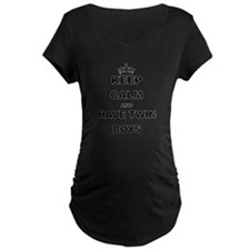 KEEP CALM AND HAVE TWIN BOYS Maternity T-Shirt