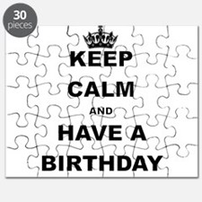 KEEP CALM AND HAVE A BIRTHDAY Puzzle