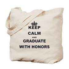 KEEP CALM AND GRADUATE WITH HONORS Tote Bag
