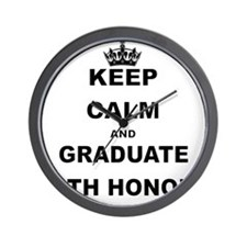 KEEP CALM AND GRADUATE WITH HONORS Wall Clock
