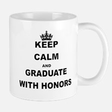 KEEP CALM AND GRADUATE WITH HONORS Mugs