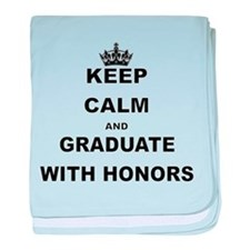 KEEP CALM AND GRADUATE WITH HONORS baby blanket