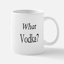 WHAT vodka? Mugs