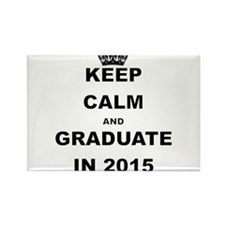 KEEP CALM AND GRADUATE IN 2015 Magnets