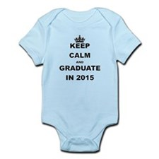 KEEP CALM AND GRADUATE IN 2015 Body Suit