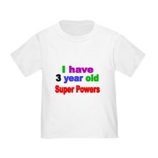 I have 3 year old Super Powers T-Shirt