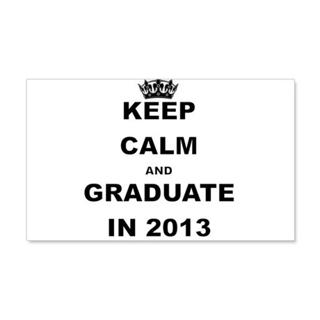 KEEP CALM AND GRADUATE IN 2013 Wall Decal