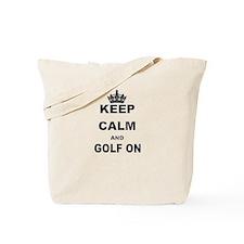 KEEP CALM AND GOLF ON Tote Bag