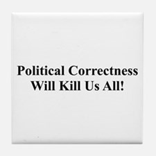 Political Correctness Tile Coaster