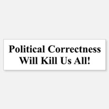 Political Correctness Bumper Bumper Bumper Sticker