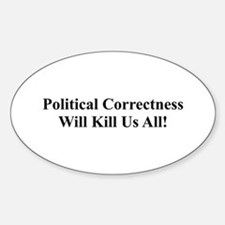 Political Correctness Oval Decal