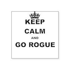 KEEP CALM AND GO ROGUE Sticker