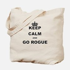 KEEP CALM AND GO ROGUE Tote Bag