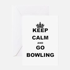 KEEP CALM AND GO BOWLING Greeting Cards