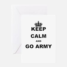 KEEP CALM AND GO ARMY. Greeting Cards