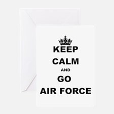 KEEP CALM AND GO AIRFORCE Greeting Cards
