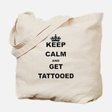 KEEP CALM AND GET TATTOOED Tote Bag