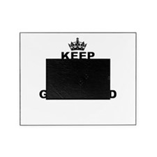 KEEP CALM AND GET STUPID Picture Frame