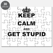 KEEP CALM AND GET STUPID Puzzle