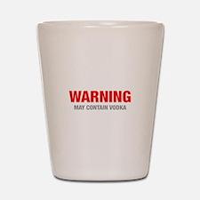 warning-VODKA-HEL-RED-GRAY Shot Glass