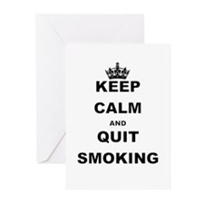 KEEP CALM AND QUIT SMOKING Greeting Cards