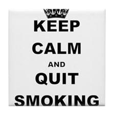 KEEP CALM AND QUIT SMOKING Tile Coaster