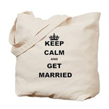 KEEP CALM AND GET MARRIED Tote Bag