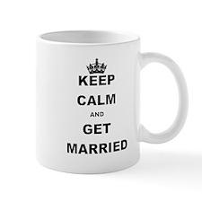 KEEP CALM AND GET MARRIED Mugs