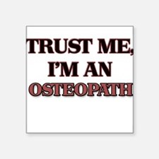 Trust Me, I'm an Osteopath Sticker