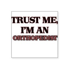 Trust Me, I'm an Orthopedist Sticker