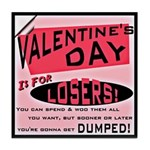 Valentine's Day for Losers Tile Coaster