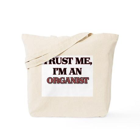 Trust Me, I'm an Organist Tote Bag