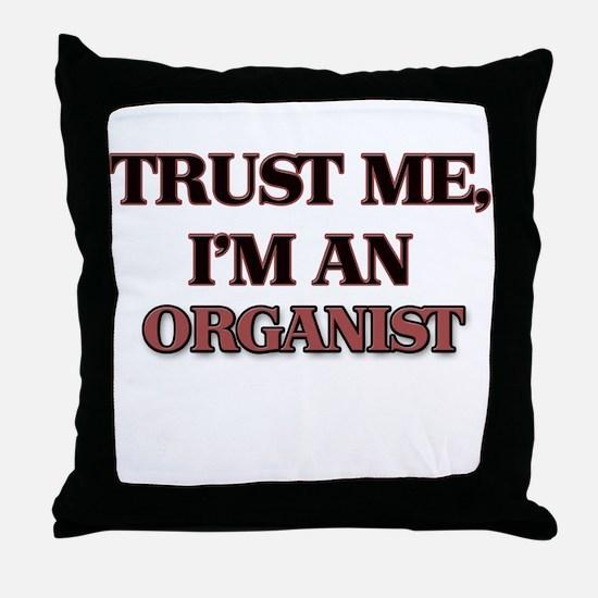 Trust Me, I'm an Organist Throw Pillow