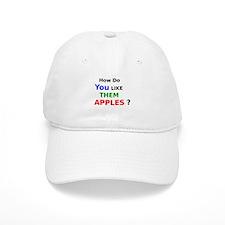 How Do You Like Them Apples Baseball Baseball Cap