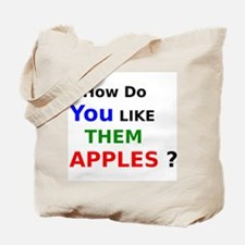 How Do You Like Them Apples Tote Bag