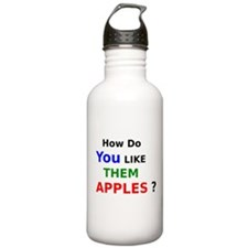 How Do You Like Them Apples Water Bottle