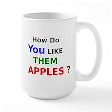 How Do You Like Them Apples Mugs