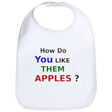 How Do You Like Them Apples Bib