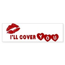 I'll Cover You Bumper Bumper Sticker