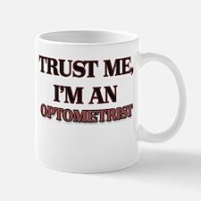 Trust Me, I'm an Optometrist Mugs