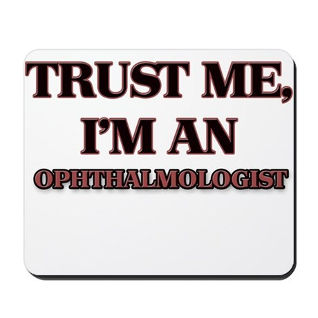 Trust Me, I'm an Ophthalmologist Mousepad