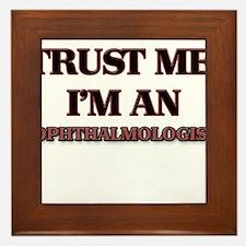 Trust Me, I'm an Ophthalmologist Framed Tile
