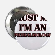 """Trust Me, I'm an Ophthalmologist 2.25"""" Button"""
